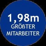 Unser größter Mitarbeiter ist 1,98m